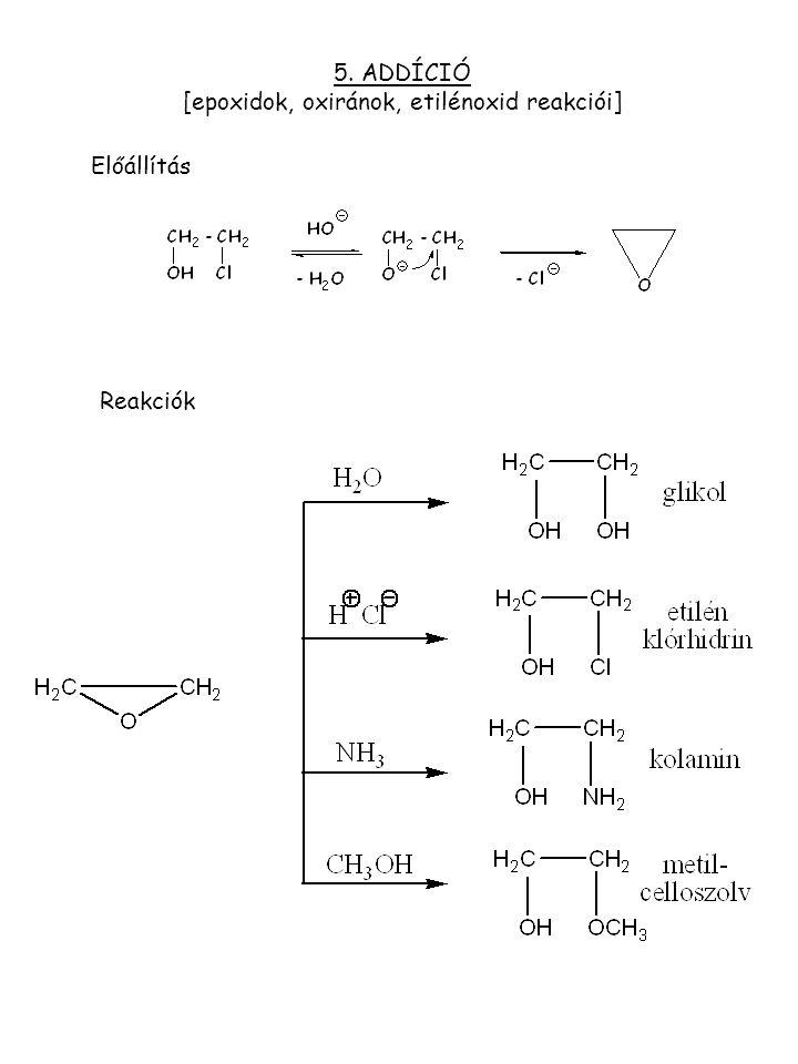 5. ADDÍCIÓ [epoxidok, oxiránok, etilénoxid reakciói]